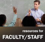 Resources for Faculty and Staff